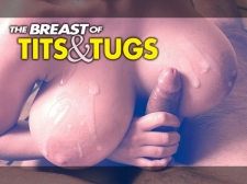 The Breast of Bouncy bosoms & Tugs 1